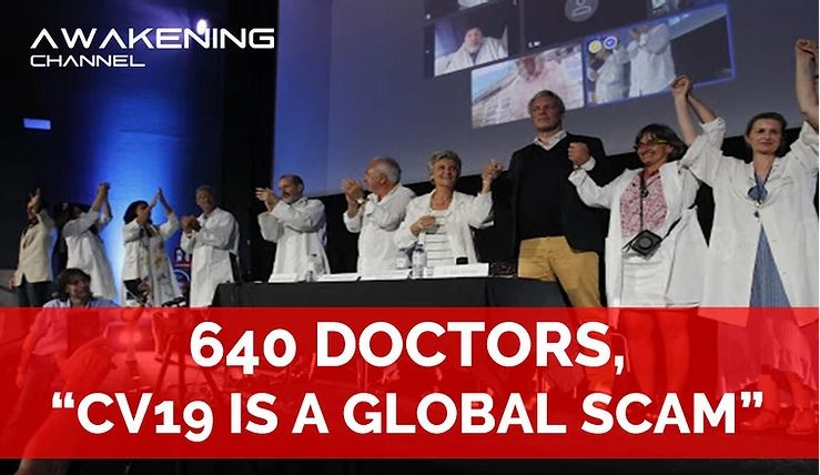 "640 DOCTORS, ""CV19 IS A GLOBAL SCAM"""